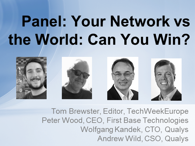 Panel: Your Network vs the World: Can You Win?