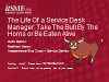 The Life of a Service Desk Manager: Take The Bull by the Horns or Be Eaten Alive