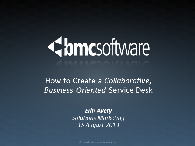 How to Create a Collaborative, Business Oriented Service Desk