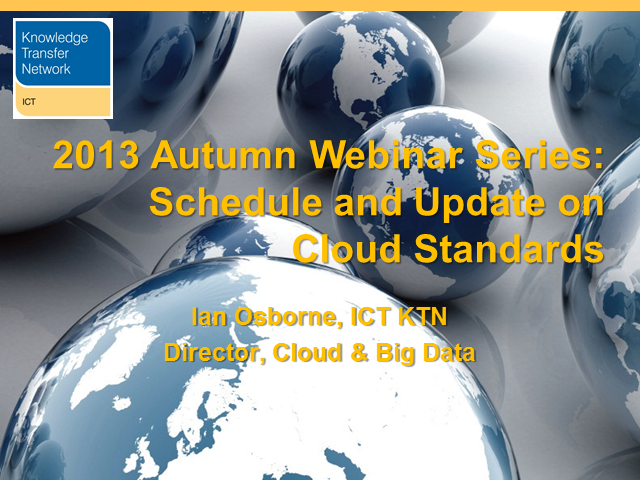 ICT KTN Autumn Schedule and Update on Cloud Standards