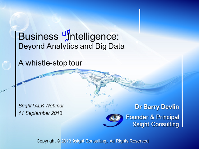 Business unIntelligence: Beyond Analytics and Big Data