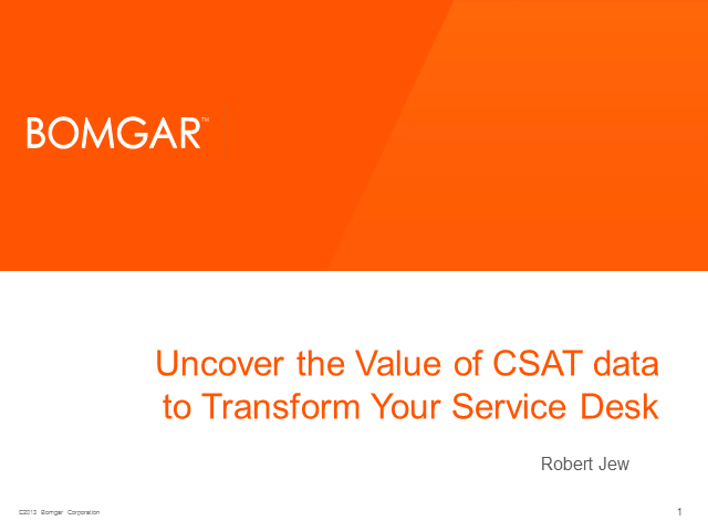 Uncover the Value of Customer Satisfaction Data to Transform Your Service Desk