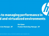 Keys to managing performance in cloud and virtualized environments