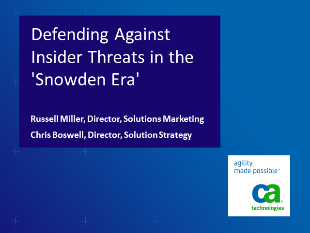 Defending Against Insider Threats in the 'Snowden Era'