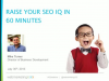 Raise Your SEO IQ in 60 Minutes
