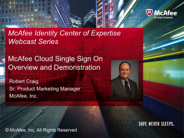 McAfee Identity Center of Expertise - Cloud Single Sign On Overview & Demo