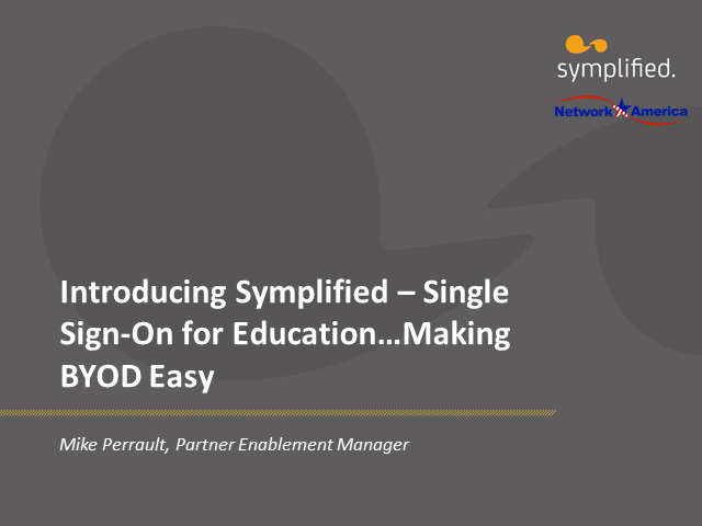 Introducing Symplified, Single Sign-On for Education... Making BYOD Easy
