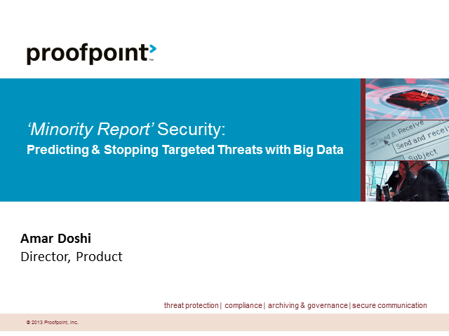 """Minority Report"" Security: Predicting & Stopping Targeted Threats with Big Data"