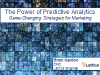 The Power of Predictive Analytics: Game-Changing Strategies for Marketing