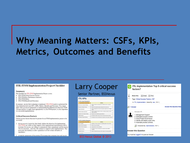 Why Meaning Matters: CSF's, KPI's, Metrics, Outcomes and Benefits
