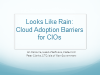Looks Like Rain: Cloud Adoption Barriers for CIOs