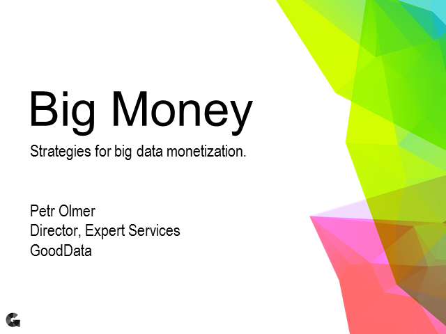 Big Money: Strategies for Big Data Monetization