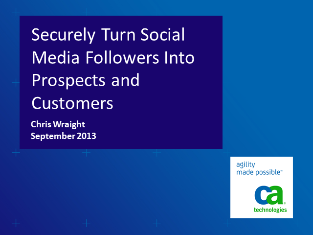 Securely Turn Social Media Followers Into Prospects and Customers