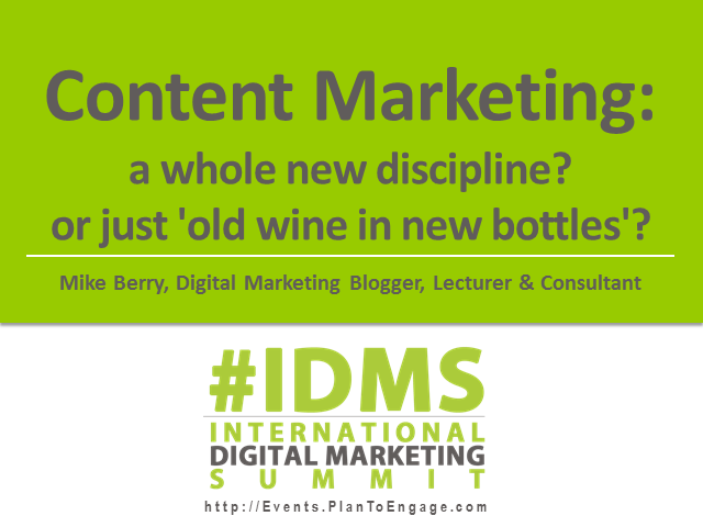 Content Marketing: a whole new discipline? or just 'old wine in new bottles'?