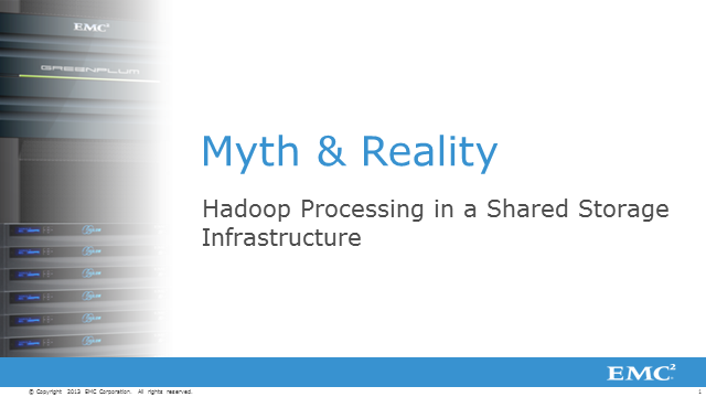 Myth and Reality – Hadoop Processing in a Shared Storage Infrastructure