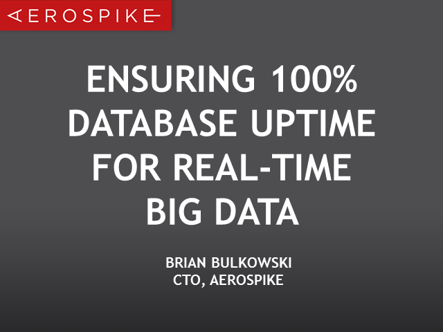 Ensuring 100 Percent Database Uptime for Real-Time Big Data