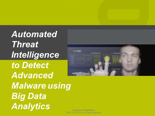 Automated Threat Intelligence- Detect Advanced Malware and Protect Big Data