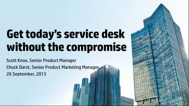 Get today's service desk without the compromise
