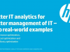 Better IT analytics for better management of IT – two real-world examples
