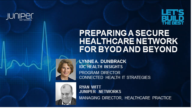 Preparing a Secure Healthcare Network for BYOD and Beyond