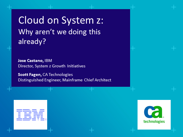 Cloud on System z: Why Aren't We Doing This Already?
