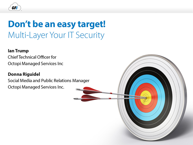 Don't be an easy target! Multi-layer your IT security