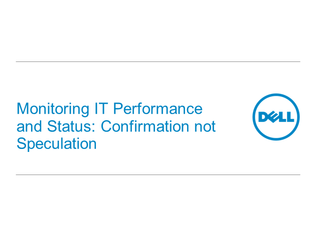 Monitoring IT Performance and Status: Confirmation not Speculation