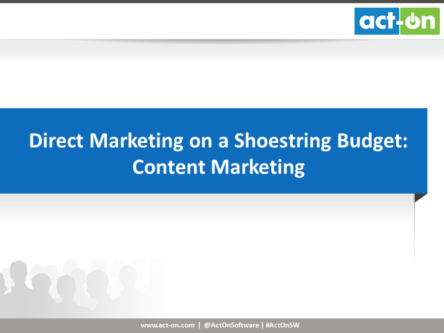 Direct Marketing on a Shoestring Budget: Content Marketing