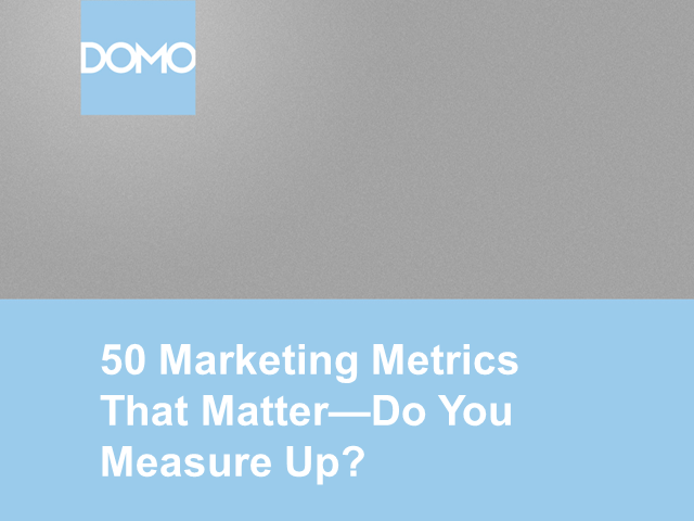 50 Marketing Metrics That Matter: Do You Measure Up?