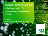 Automated Monitoring of Job Flows with CA Workload Automation iDash