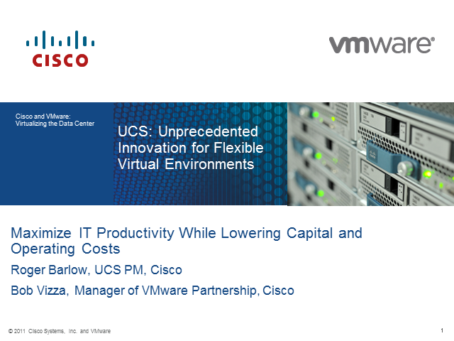 UCS: Delivering Unprecedented Innovation to Create Flexible Virtual Environments
