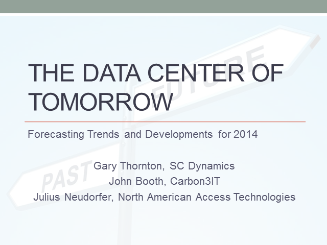 The Data Center of Tomorrow: Forecasting Trends and Developments for 2014