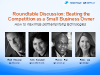 Roundtable Discussion: Beating the Competition as a Small Business Owner