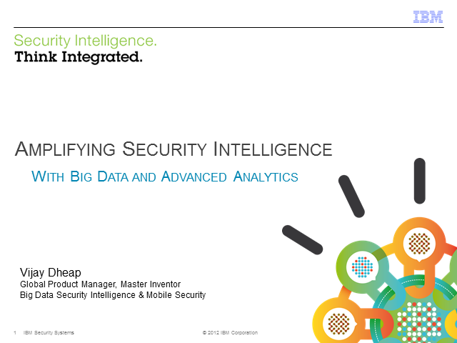 Amplifying Security Intelligence with Big Data and Advanced Analytics