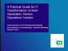 A Practical Guide for IT Transformation to Next-Gen Service Operations Centers