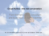 Cloud Politics: The Real Conversation