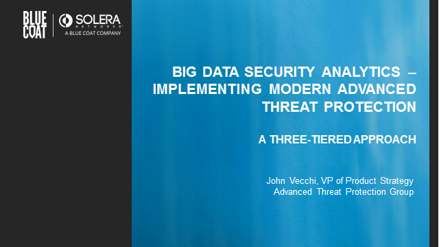 Big Data Security Analytics - Implementing Modern Advanced Threat Protection