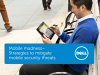Mobile Madness - Strategies to mitigate Mobile Security Threats
