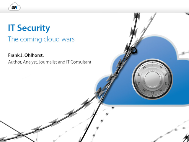 IT Security: The Coming Cloud Wars