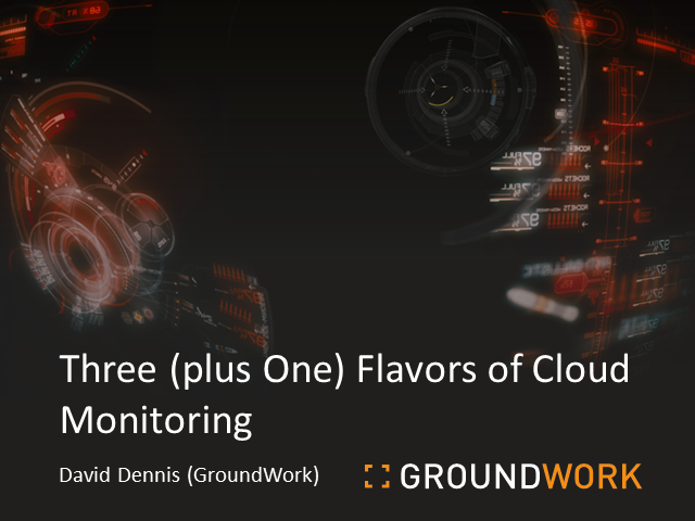 Three (plus One) Flavors of Cloud Monitoring