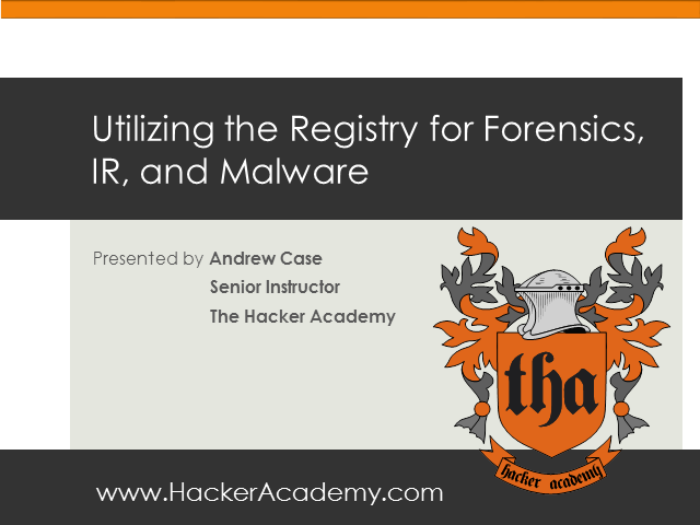 Utilizing the Registry for Forensics, IR, and Malware Analysis