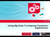 Using Big Data to improve your customer relationships - Lavastorm Analytics