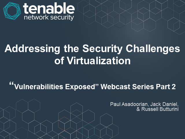 "Addressing the Security Challenges of Virtualization - ""Vulnerabilities Exposed"""