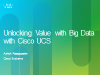 Unlocking Big Value from Big Data with Cisco UCS