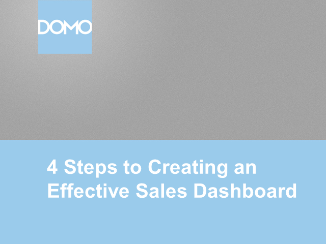 4 Steps to Creating an Effective Sales Dashboard