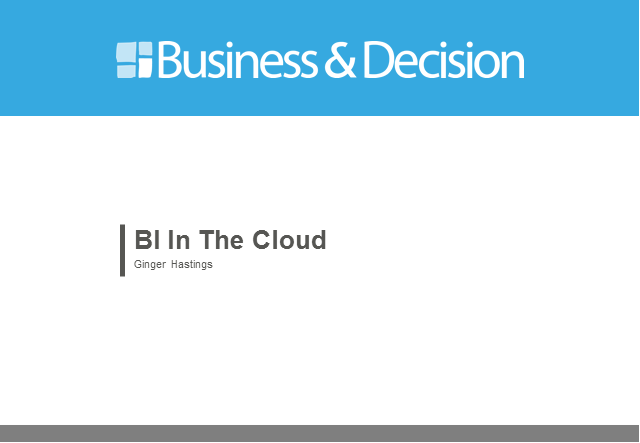 BI in the Cloud. Is it Here to Stay?