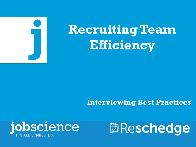 Recruiting Team Efficiency and Interviewing Best Practices