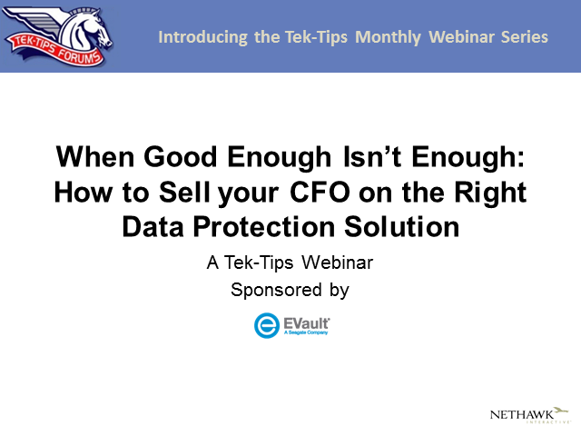When Good Enough Isn't Enough: How to Sell your CFO on the Right Data Protection