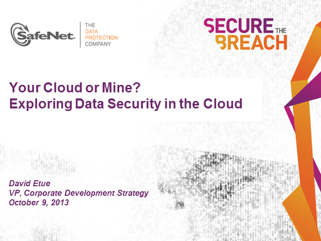 Your Cloud or Mine?  Exploring Data Security in the Cloud