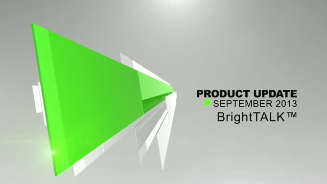 BrightTALK Product Update - September 2013